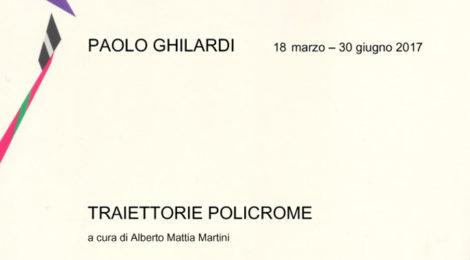 Paolo Ghilardi – Traiettorie Policrome