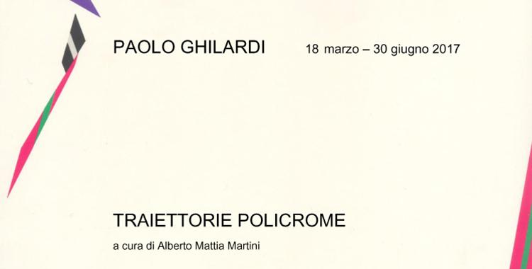 Paolo Ghilardi – trajectories Polychrome